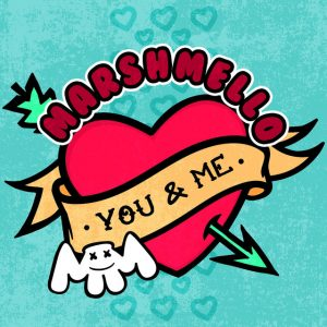 Marshmello - You & Me