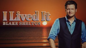 I Lived It – Blake Shelton