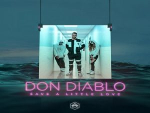 save a little love – don diablo