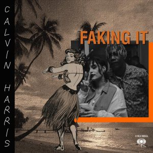 Faking It – Calvin Harris