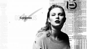 Gorgeous – Taylor Swift