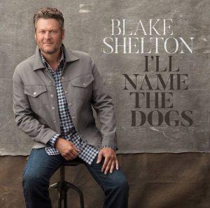 I'll Name The Dogs – Blake Shelton