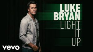 Light It Up - Luke Bryan