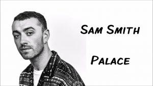 Palace – Sam Smith