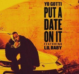 Put A Date On It – Yo Gotti & Lil Baby