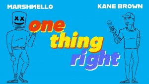 One Thing Right - Marshmello & Kane Brown